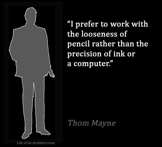 Design Quotes - Thom Mayne