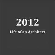 Life of an Architect 2012