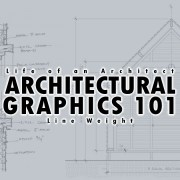 Architectural Graphics 101 – Line Weight