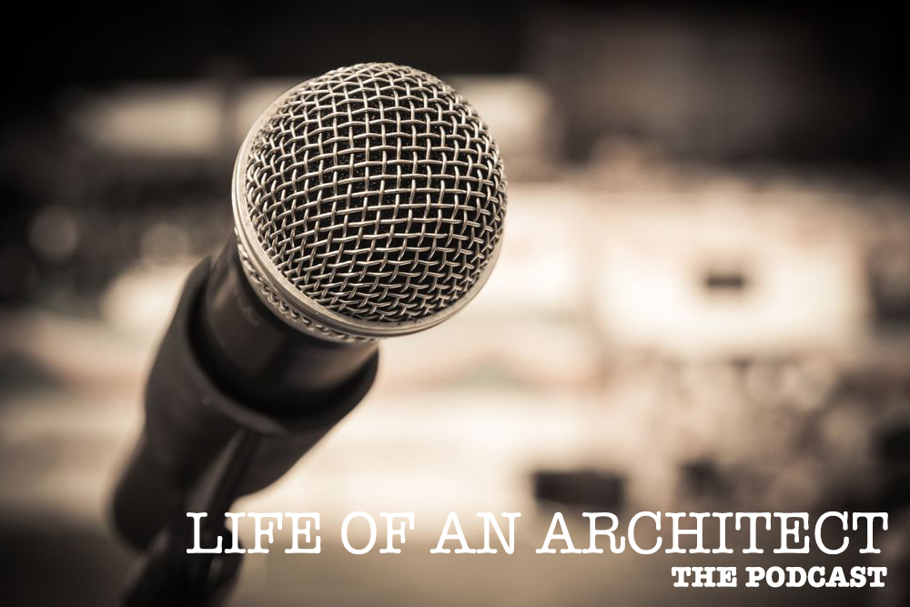 Life of an Architect The Podcast
