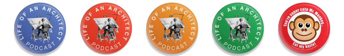Life of an Architect Podcast button giveaway