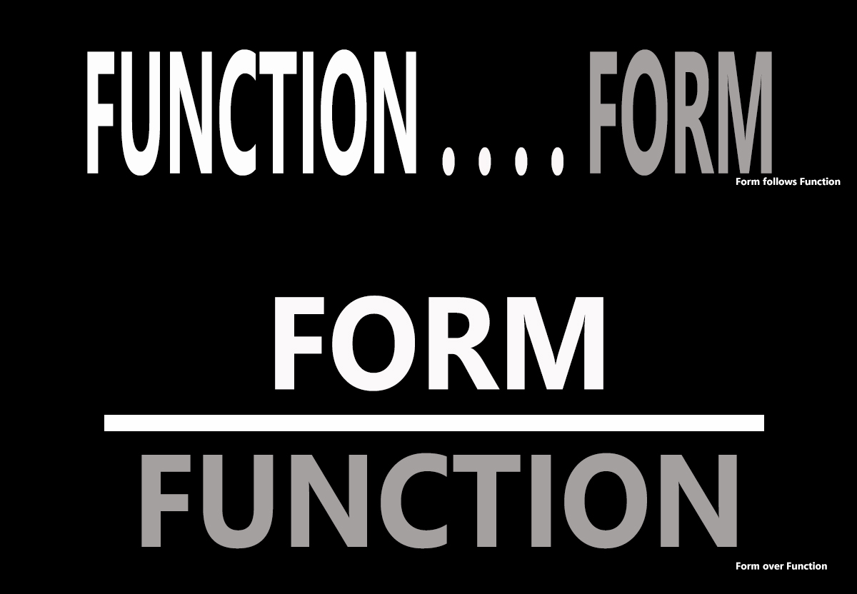 Form follows Function Form Over Function