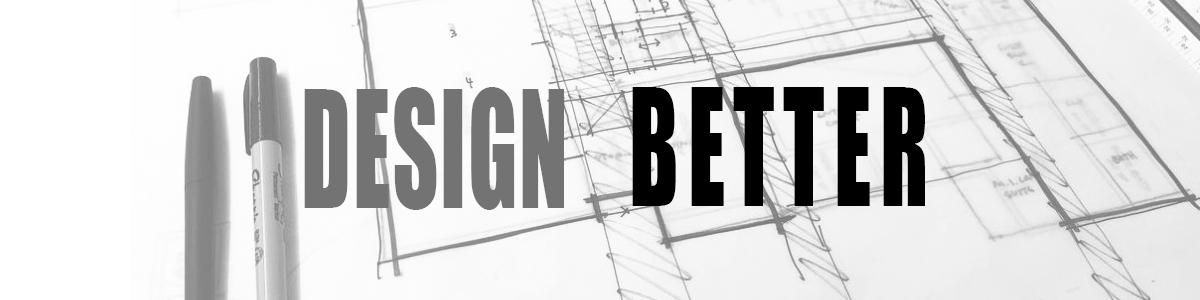 Design Better - Ep 077: Design Better
