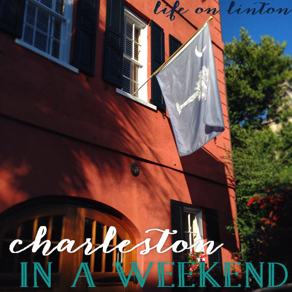charleston in a weekend | life on linton