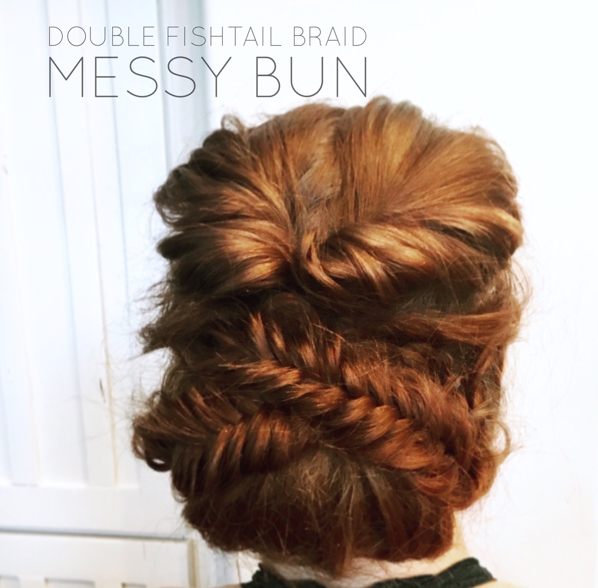 Double Fishtail Braid Messy Bun Tutorial