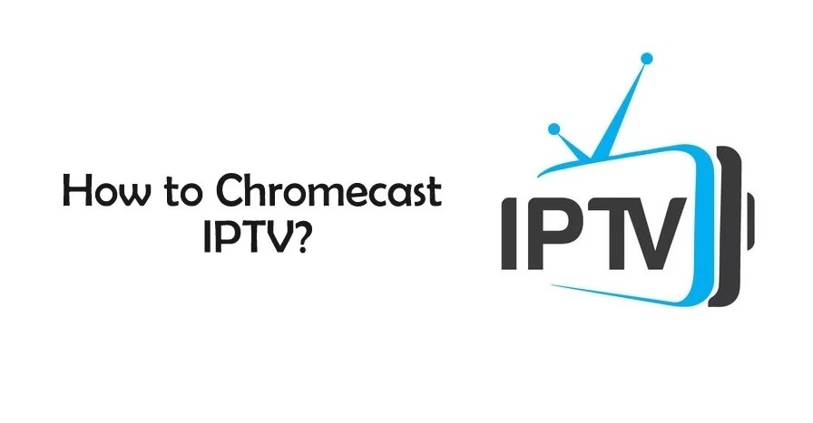 How to Chromecast IPTV to TV from Desktop/Android [2021]