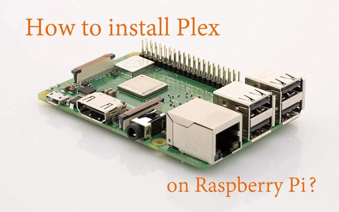 How to install Plex on Raspberry Pi? [2020]
