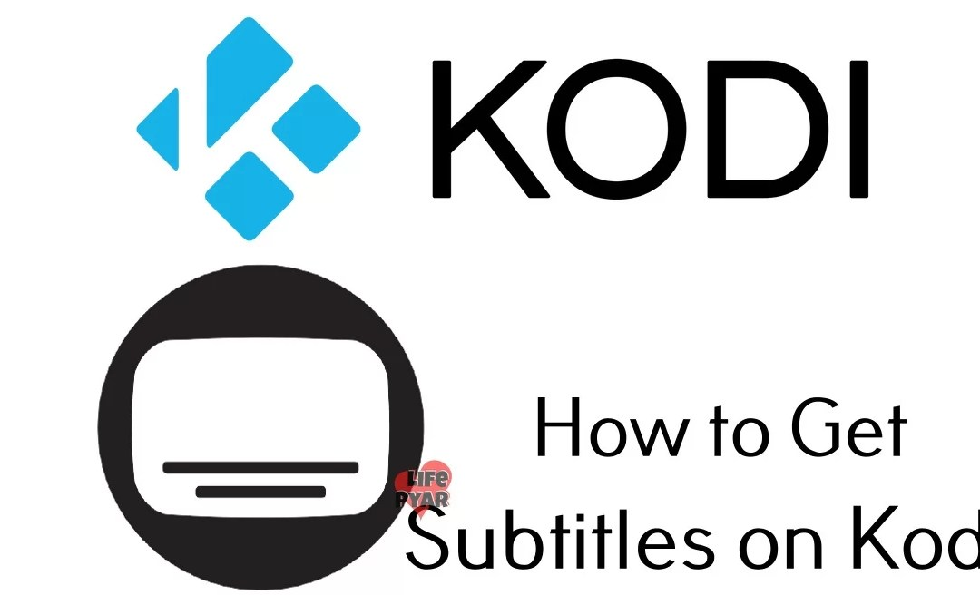 How to Get Subtitles on Kodi? [Complete Guide 2021]