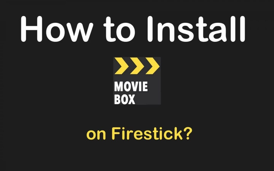 How to Install MovieBox on Firestick [2021]