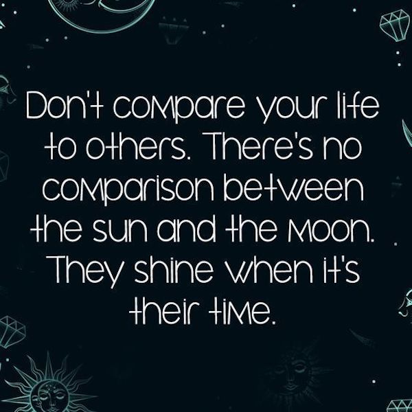 Superieur Donu0027t Compare Your Life To Others
