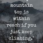 Every Mountain Top Is…