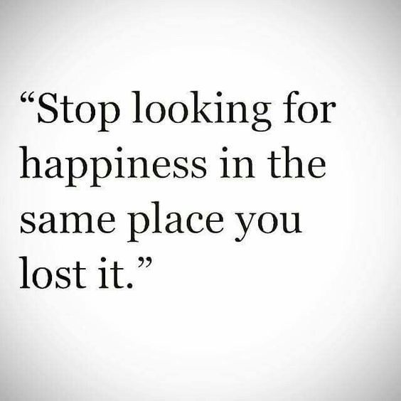 Stop Looking For Happiness