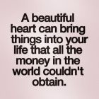 A Beautiful Heart Can Bring….