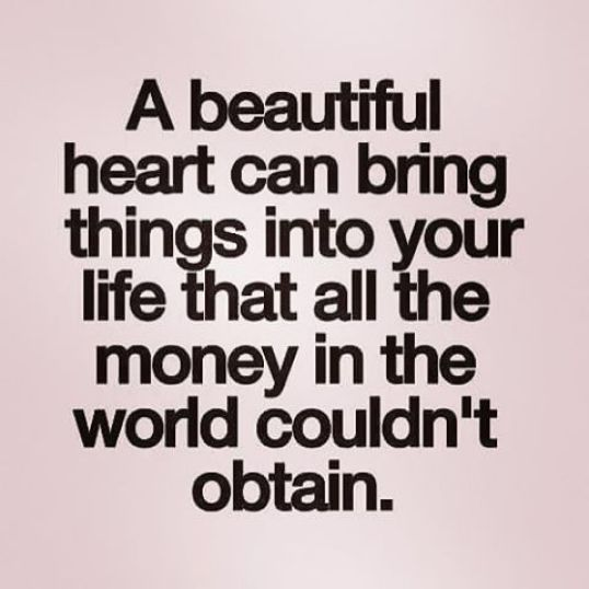 A Beautiful Heart Can Bring....