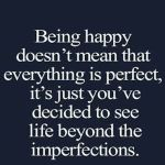 Being Happy Doesn't Mean That…