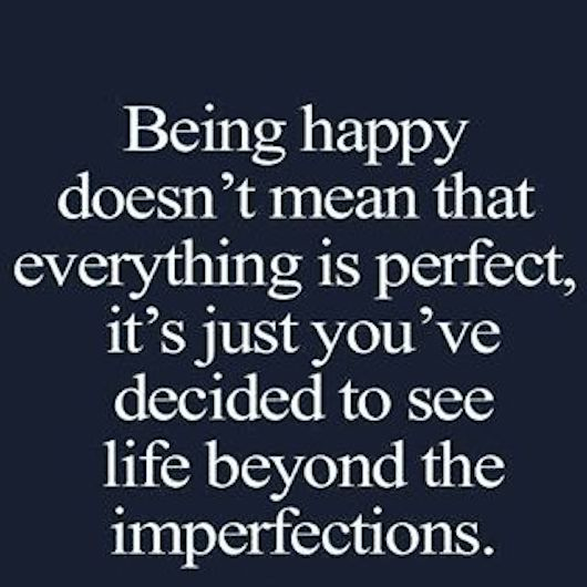 Being Happy Doesn't Mean That...