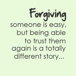 Forgiving Someone is easy…