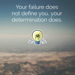 Your Failure Doesn't Define You…