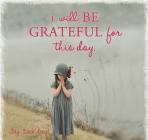I Will Be Grateful...