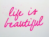 Life Is…..
