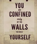 You Are Confined Only....