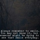Always Remember To Smile...