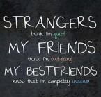 Strangers Think I Am Quiet...
