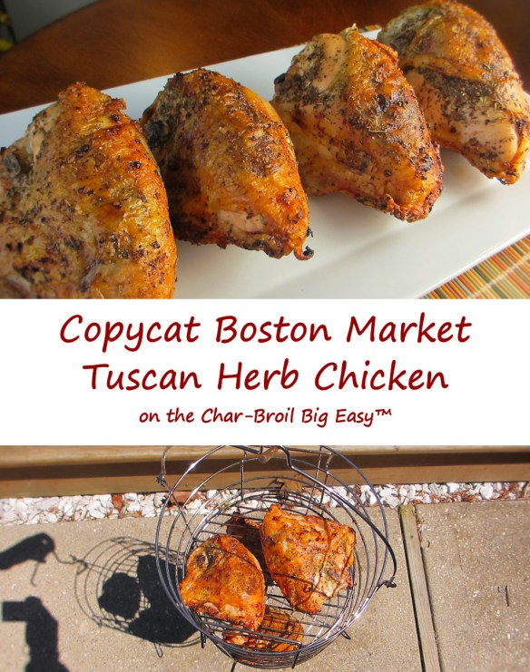 Copycat Boston Market Tuscan Herb Chicken on the Char-B roil Big Easy