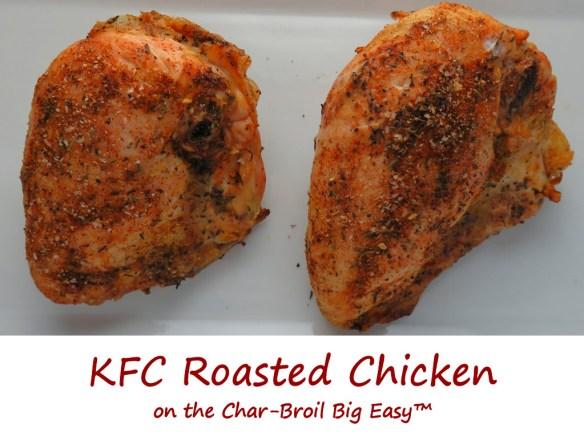 KFC Roasted Chicken on the Char-Broil Big Easy