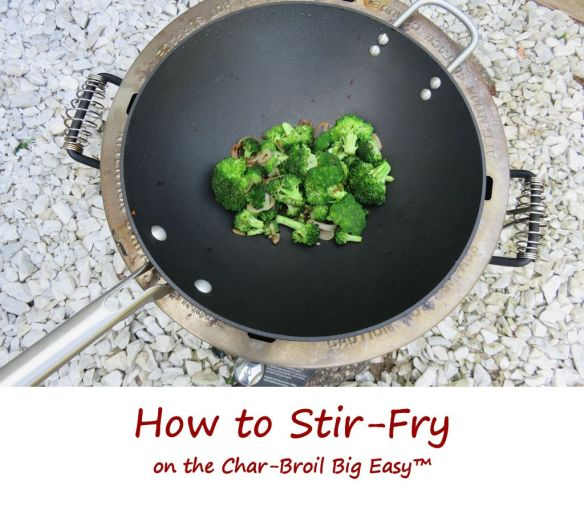 How to Stir-Fry on the Char-Broil Big Easy