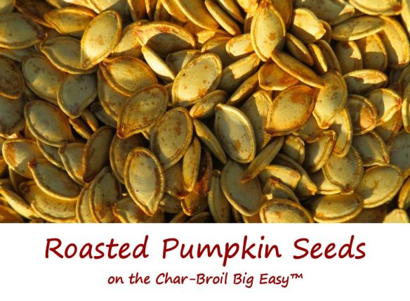 Roasted Pumpkin Seeds on the Char-Broil Big Easy