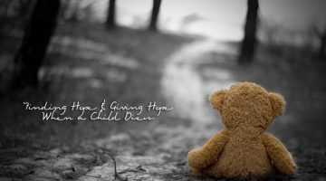 Offering Help and Support When A Child Dies…