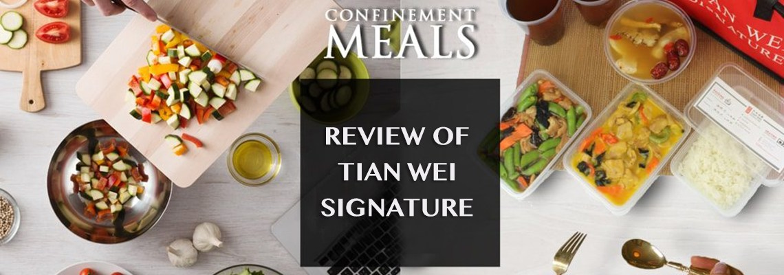 Review of Tian Wei Signature Confinement Catering