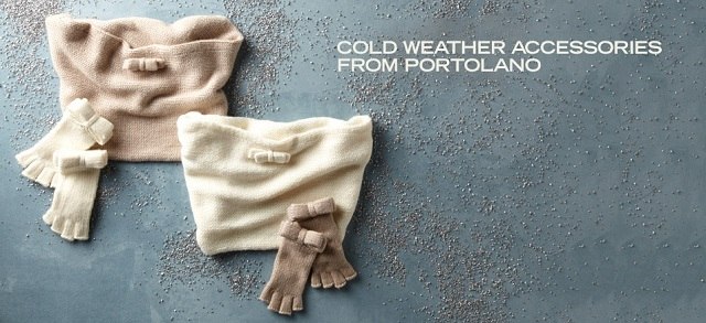 Cold Weather Accessories from Portolano at MYHABIT