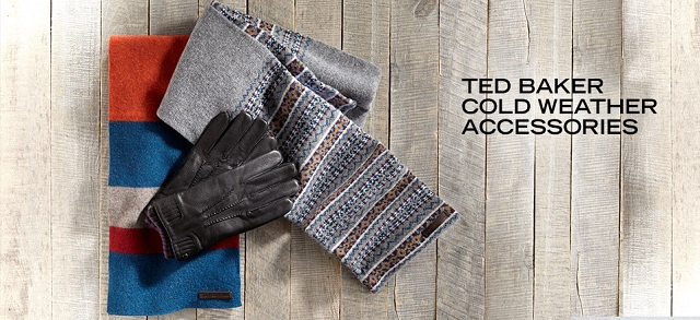 Ted Baker Cold Weather Accessories at MYHABIT