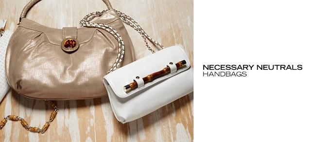 Necessary Neutrals Handbags at MYHABIT