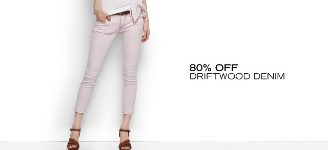 80 Off Driftwood Denim at MYHABIT