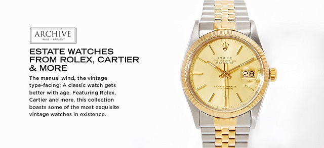 ARCHIVE Estate Watches from Rolex, Cartier & More at MYHABIT