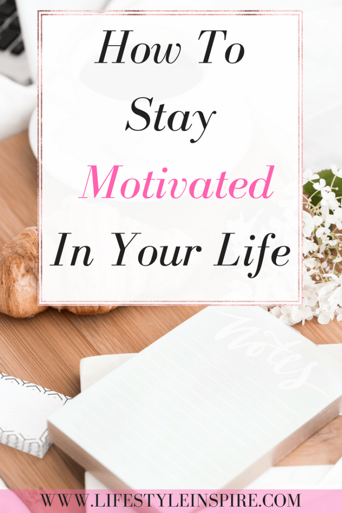 How To STAY Motivated In Your Life