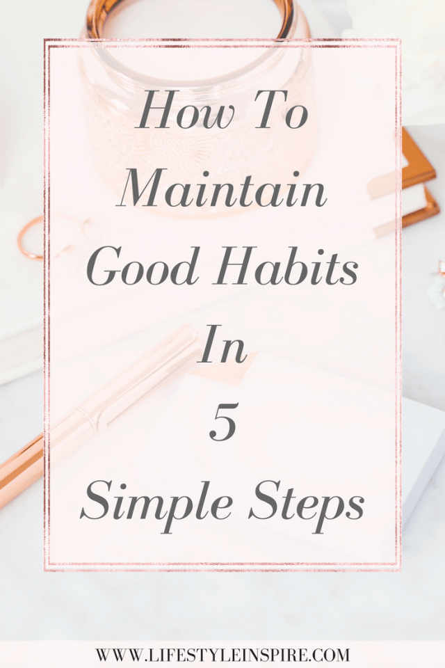 How To Maintain Good Habits In 5 Simple Steps