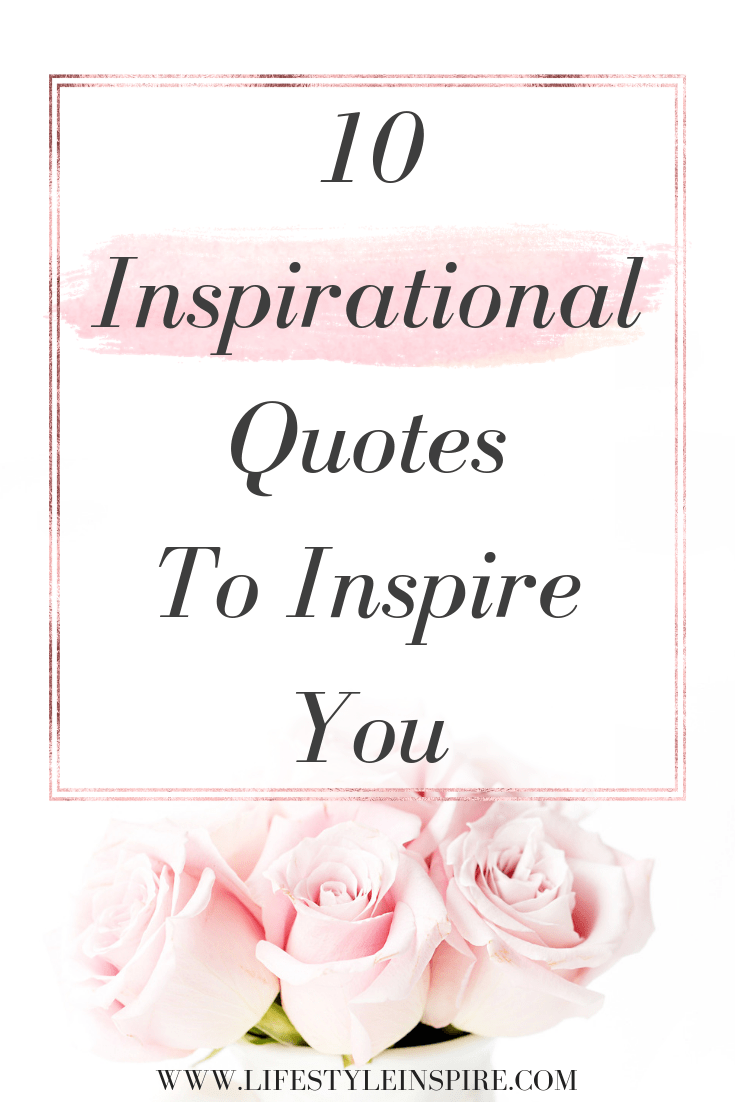 10 Inspirational Quotes For Your Everyday Life