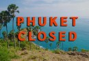 PHUKET IS CLOSED DUE TO COVID-19
