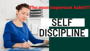 The Most Important Habit We All Need: Self Discipline