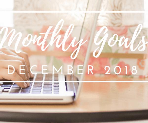 Monthly Goals in December 2018