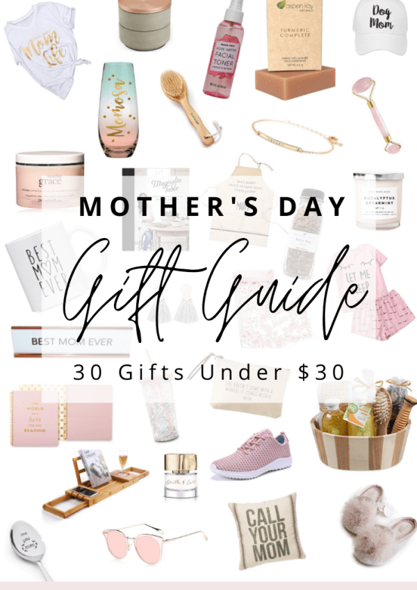 Mother's Day Gift Guide – 30 Gifts Under $30