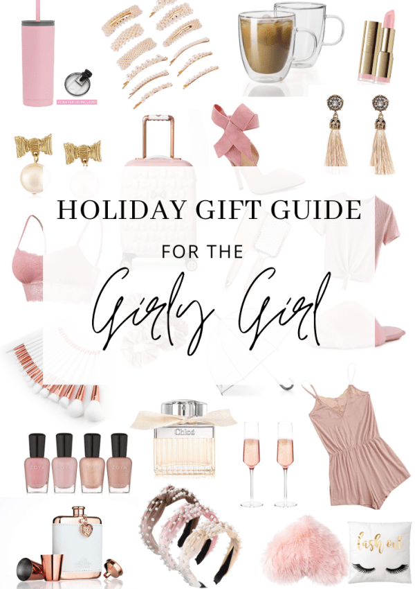 My Holiday Gift Guide for the Girly Girl