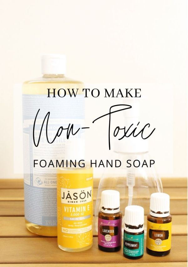 How to Make Non-Toxic Foaming Hand Soap