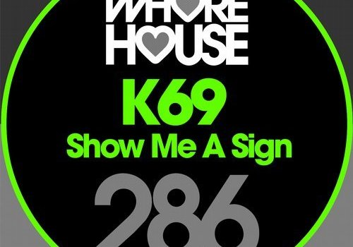 K69- Show Me A Sign