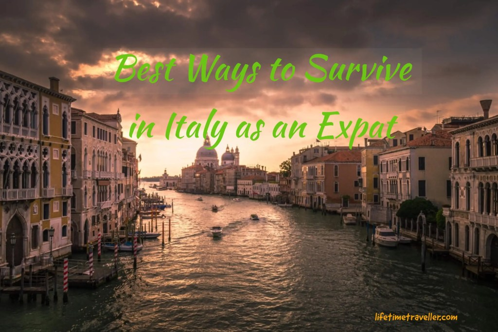 Best Ways to Survive in Italy as an Expat by lifetime traveller