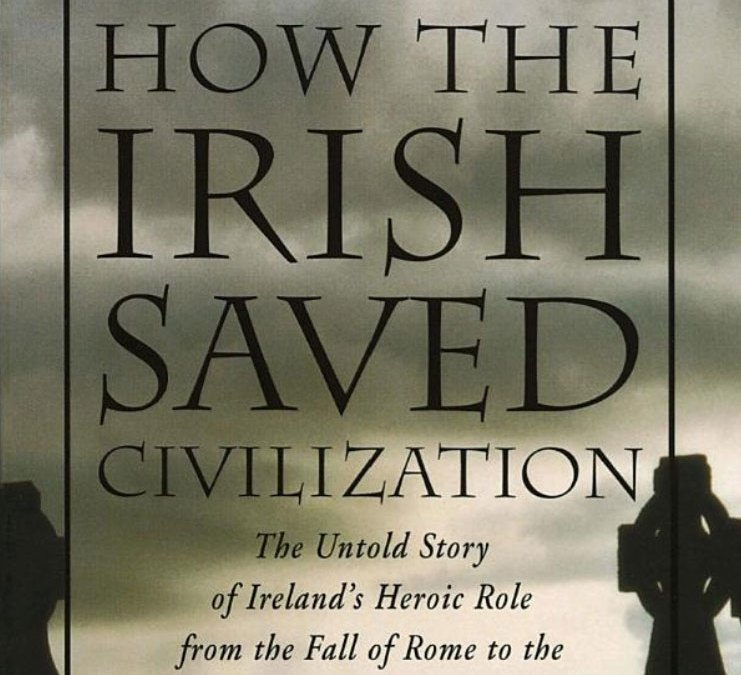 How the Irish Saved Civilization ~ Book Review